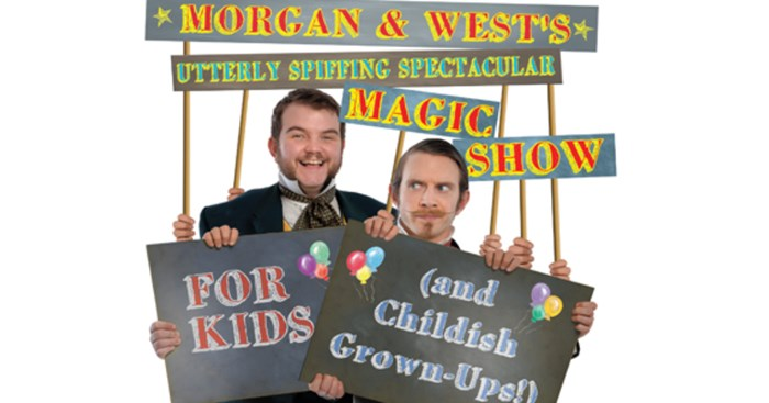 Morgan & West's Magic Show (For Kids .. and Childish Grownups!!)