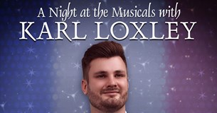 A Night at the Musicals with Karl Loxley
