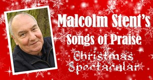 Malcolm Stent's Songs of Praise Christmas Spectacular!