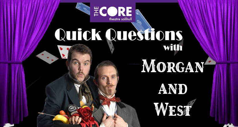 BLOG Quick Questions with Morgan and West