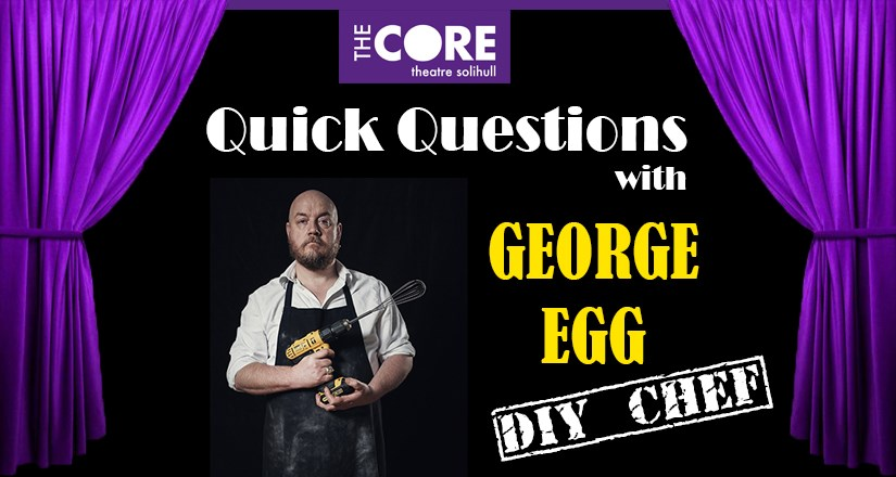 BLOG: Quick Questions with George Egg