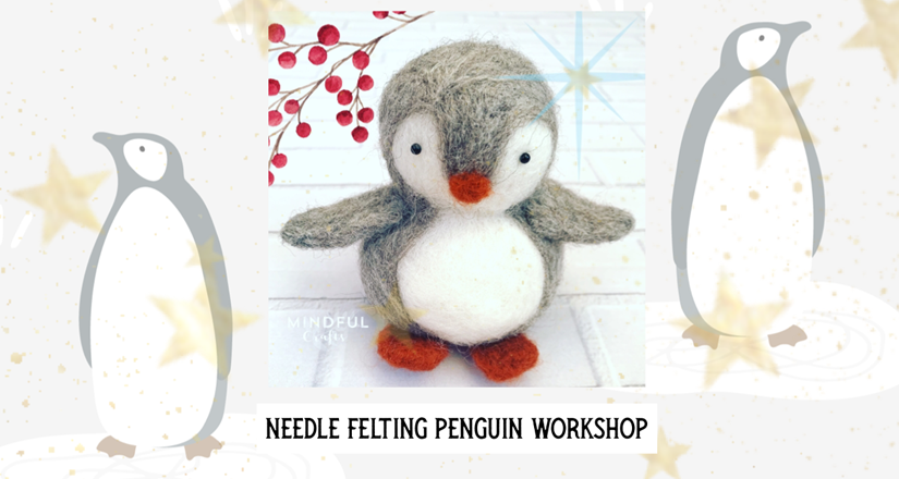 Penguin Needle Felting Workshop