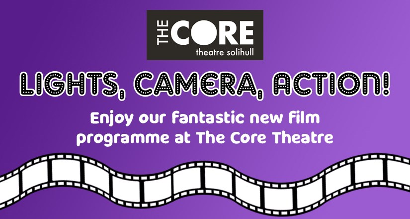 Lights, Camera, Action! We're launching Film at The Core Theatre.